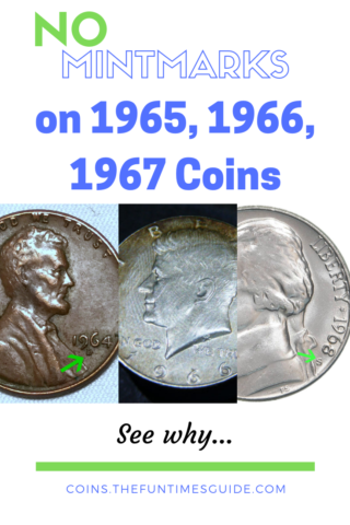 see why there are no mintmarks on coins from 1965 to 1967.