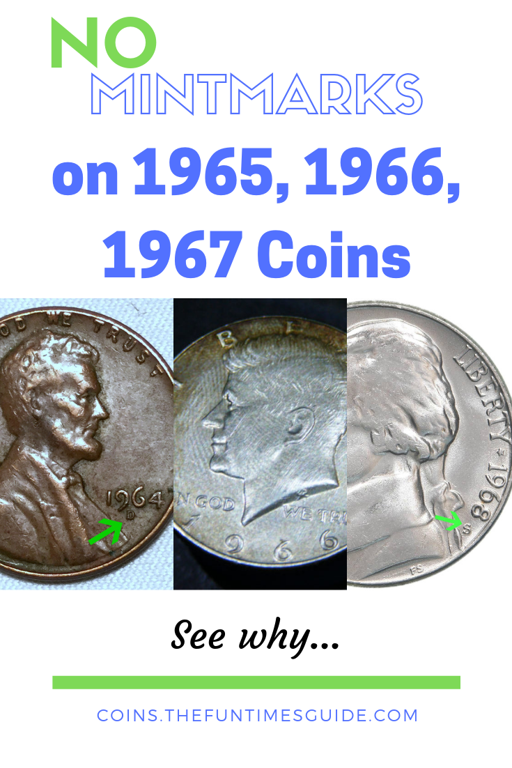 Have A Coin With No Mintmark? See Why There Are No Mint Marks On Coins Dated 1965, 1966, And 1967