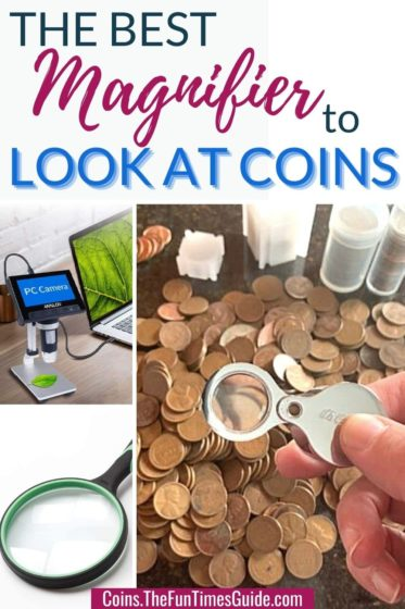 A coin expert's tips to help you choose the best magnifier to look at coins.