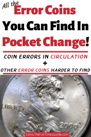 A list of all the error coins you can find in pocket change - in circulation today!