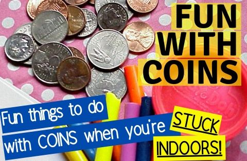 Stuck indoors? Here are lots of fun things to do with coins to make the time fly by quickly!