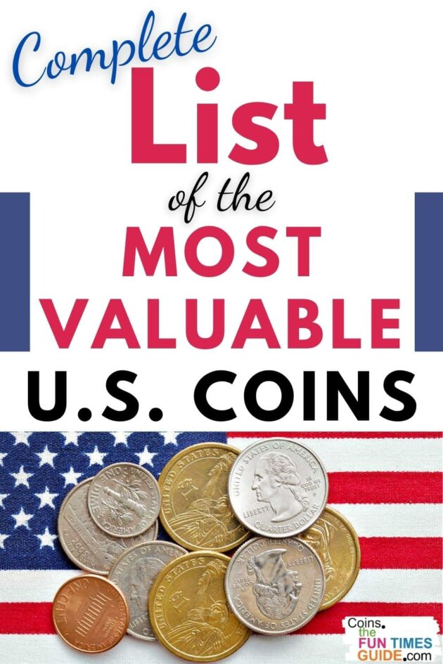 What is the most valuable coin in the world? (It's a U.S. coin worth over $18M!) Here's an up-to-date list of the most valuable coins by denomination -- from pennies through dollar coins.