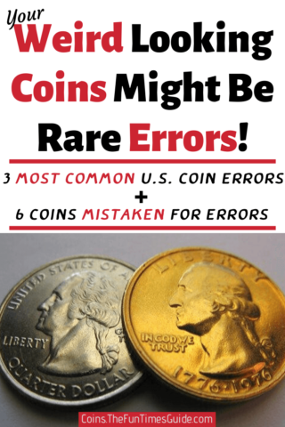Your weird looking coins might be rare error coins!